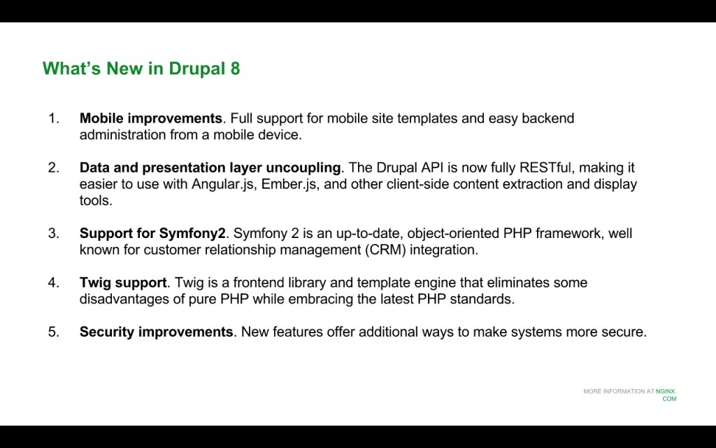 New features in Drupal 8 for NGINX include better support for mobile users, a fully RESTful API, support for Symfony 2 and Twig, and security improvements [NGINX webinar about Drupal 8 performance, Jan 2016]