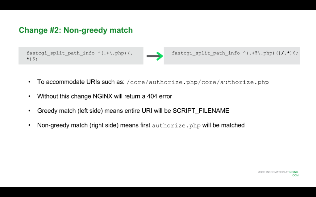 "When upgrading to Drupal 8 for nginx, change the regular expression in the 'fastcgi_split_path_info' directive to a ""non-greedy match"" version [NGINX webinar about Drupal 8 performance, Jan 2016]"