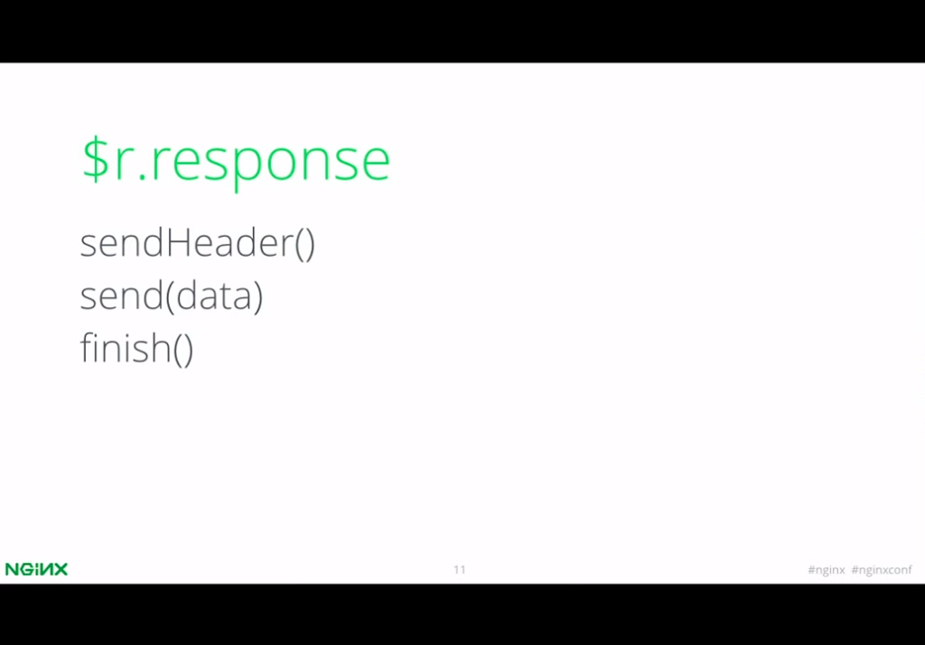 The '$r.response' object in nginScript provides three methods for sending a response - nginx config [presentation by Igor Sysoev, CTO and co-founder of NGINX, Inc., at nginx.conf 2015]