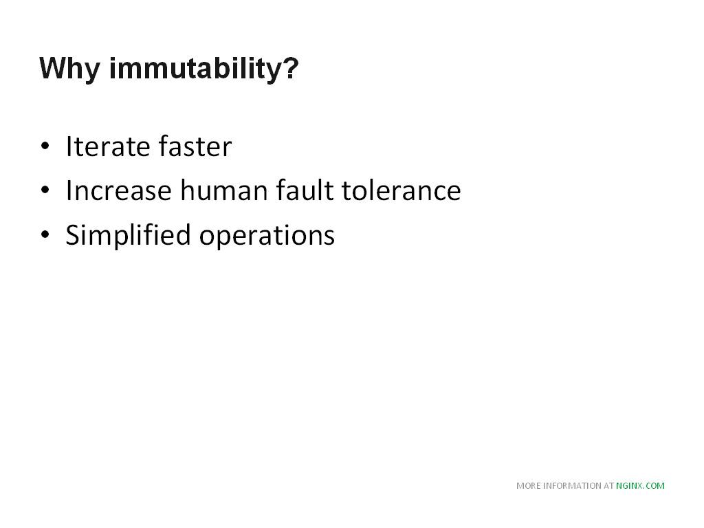 Immutable infrastructure title slide about using NGINX in your infrastructure, whether it be monolith or microservices architecture, to iterate faster and increase human fault tolerance [NGINX webinar about connecting applications with NGINX and Docker to include the microservices architecture and load balancing, Apr 2016]