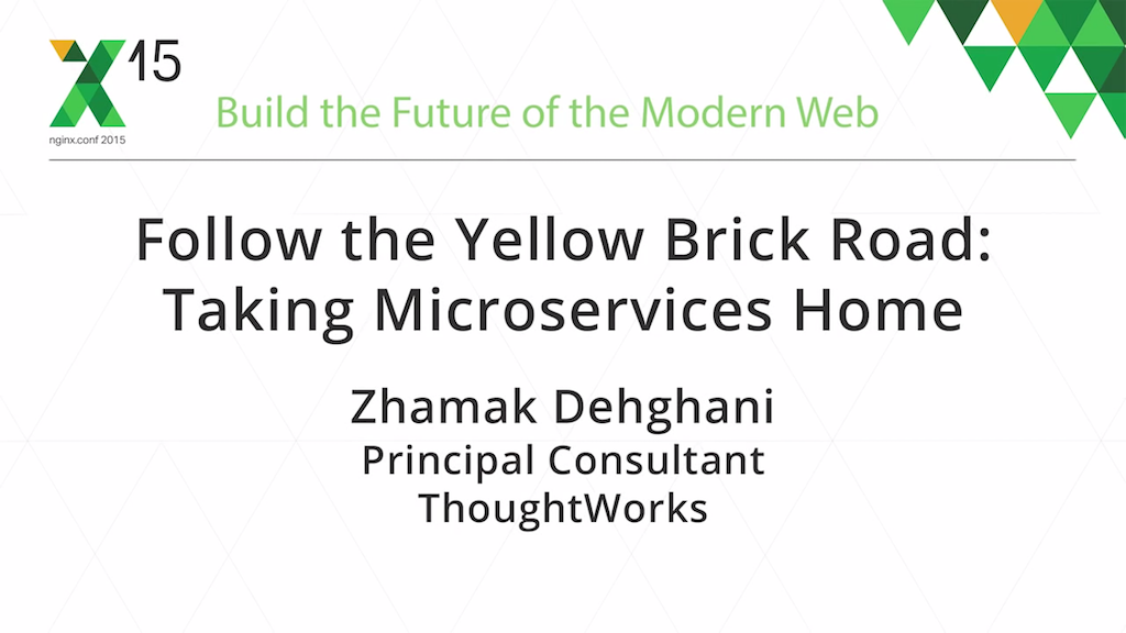 Title slide of keynote addressing the benefits of the microservices architecture [presented by Zhamak Dehghani, Principal Consultant at ThoughtWork at the nginx 2015 conference]