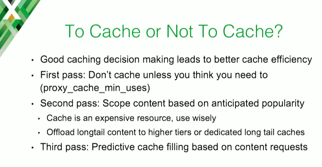 When deciding whether to cache a chunk of content, Charter Communications uses NGINX to rule out caching unpopular content, tries to anticipate what content will be popular, and tries to pre-cache such content