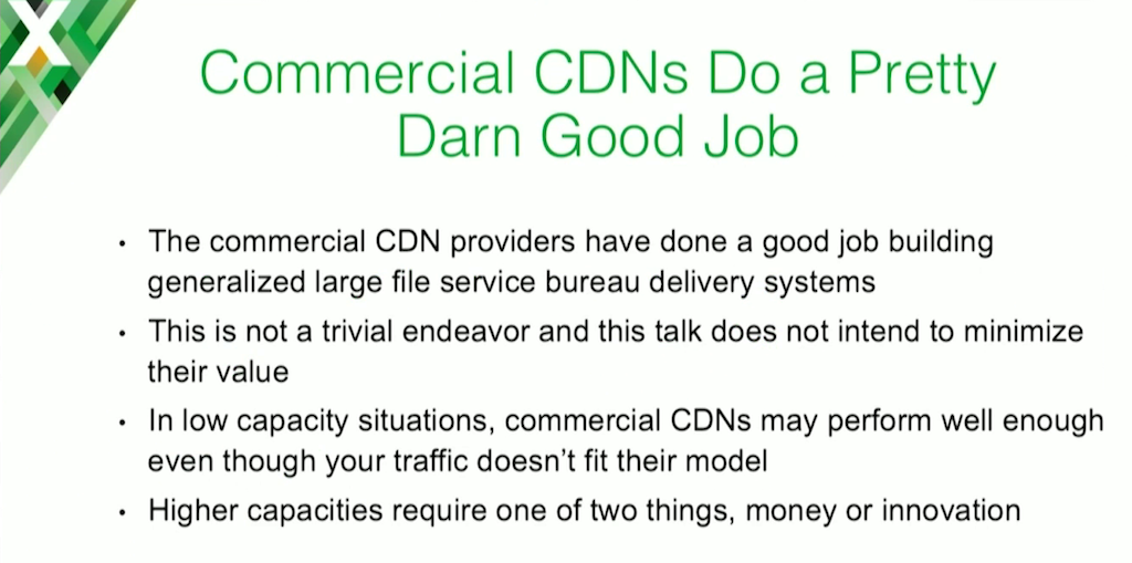 "Commercial CDNs work well for generalized ""large file service bureau delivery systems' and for relatively small traffic volumes"