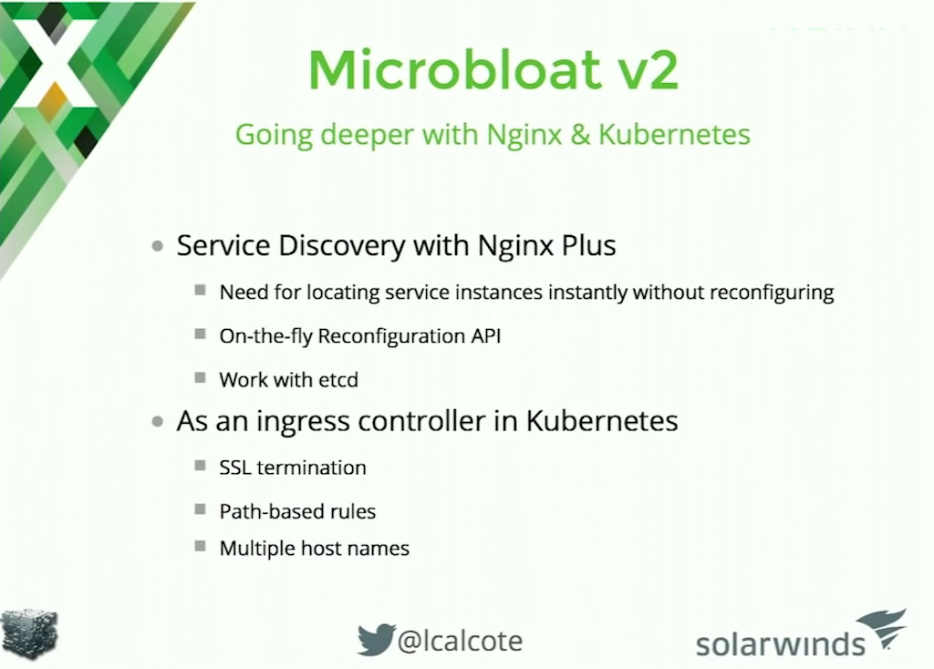 NGINX Plus integrates with service discovery tools in a microservices architecture, and has a Kubernetes Ingress controller
