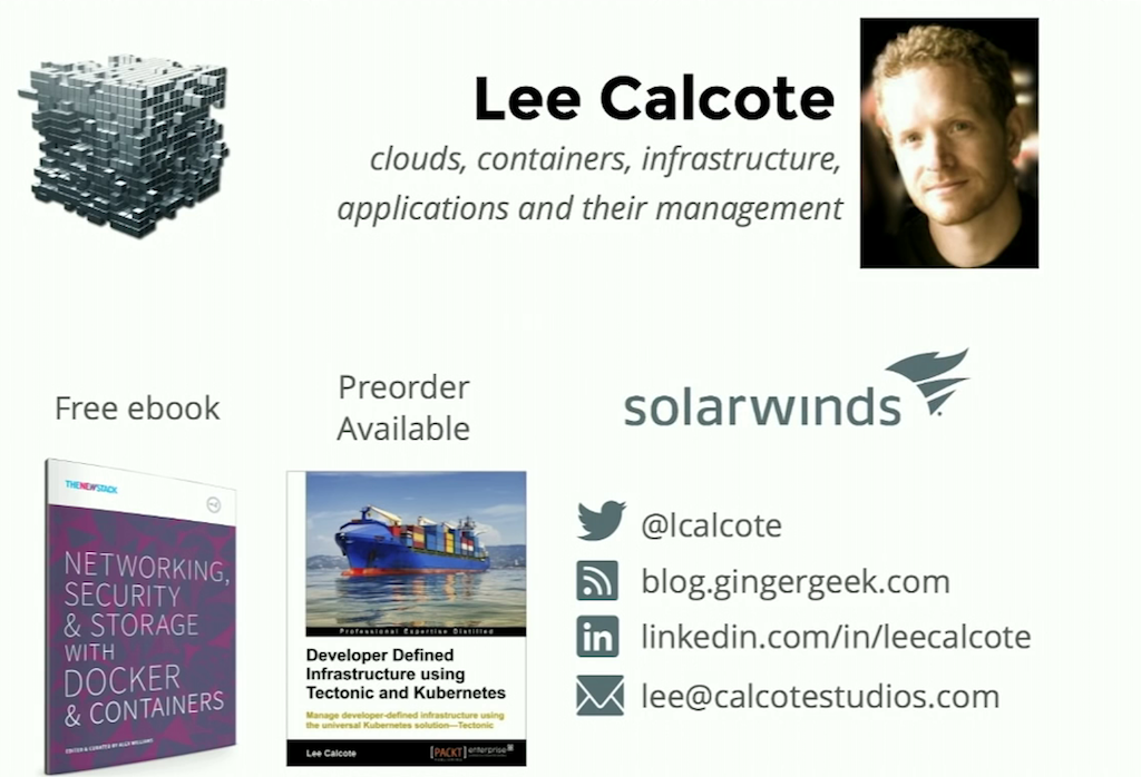 Lee Calcote of SolarWinds focuses his work on clouds, containers, and management of infrastructure and applications based on microservices