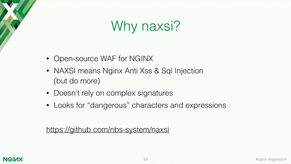 NAXSI is an open source web application firewall for NGINX that potects against cross-site scripting and SQL injection [presentation by Stepan Ilyan, cofounder of Wallarm, at nginx.conf 2016]