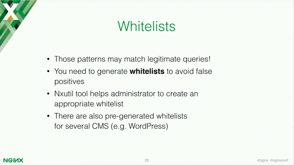 Whitelists are a special method in which you create rules permitting certain malicious patterns [presentation by Stepan Ilyan, cofounder of Wallarm, at nginx.conf 2016]