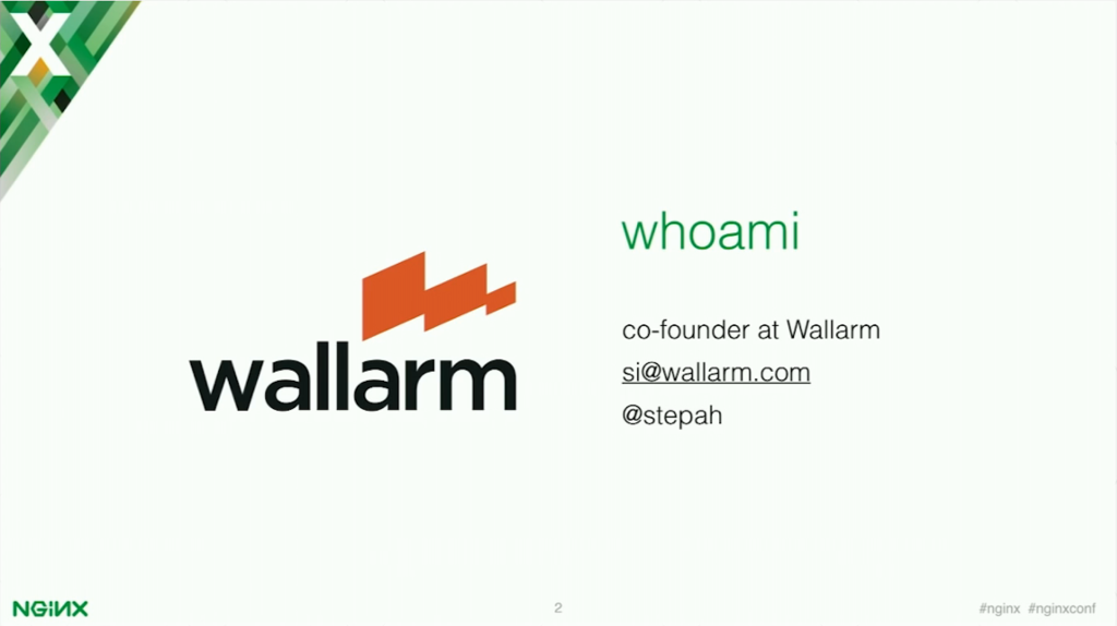 Who am I? [presentation by Stepan Ilyan, cofounder of Wallarm at the nginx 2016 conference]