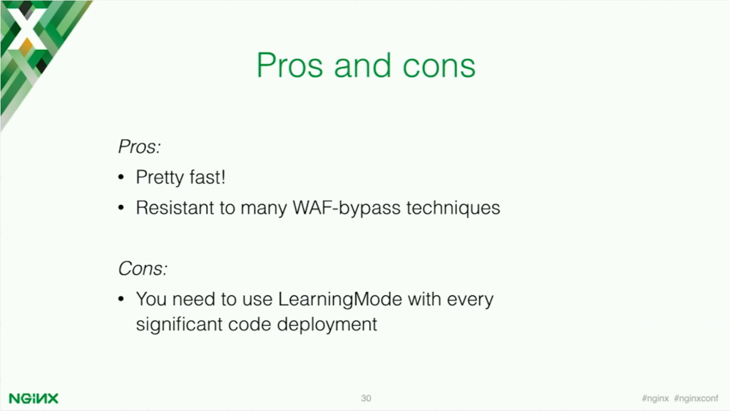 NAXSI is fast and resistant to many web application firewall bypass techniques, but you need to use LearningMode with every significant code deployment [presentation by Stepan Ilyan, cofounder of Wallarm, at nginx.conf 2016]