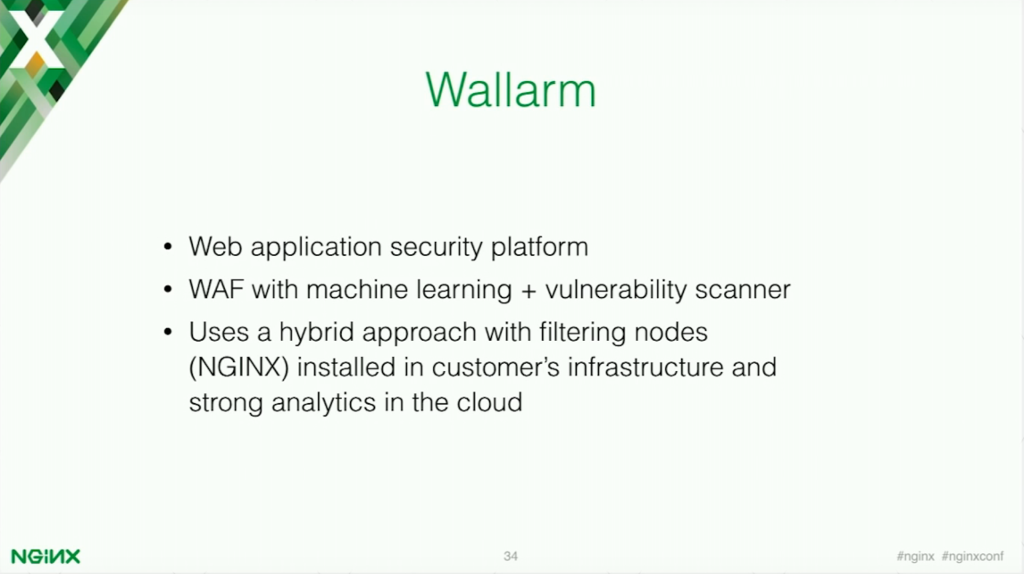 Wallarm is a web application security platform with machine learning and vulnerability scanner [presentation by Stepan Ilyan, cofounder of Wallarm, at nginx.conf 2016]
