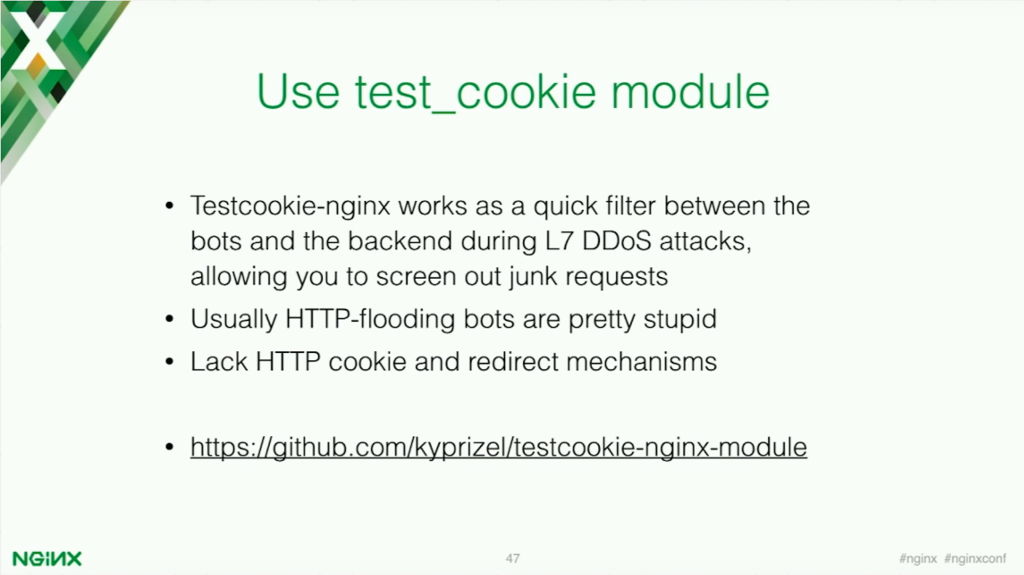 Using the test_cookie module allows you to counteract ddoSattacks and HTTP-flooding bots [presentation by Stepan Ilyan, cofounder of Wallarm, at nginx.conf 2016]
