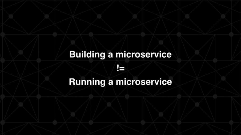 Building a microservice is not the same as running a microservice [presentation by Marco Palladino, CTO at Mashape.com at nginx.conf 2016]