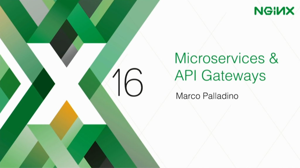 Microservices & API Gateways with Kong [presentation by Marco Palladino, CTO at Mashape.com at nginx.conf 2016]