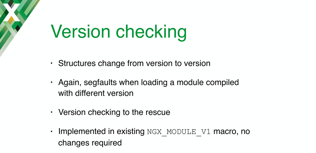 Implementing NGINX dynamic modules required version checking to guarantee that a dynamic module is compiled against the same NGINX version as the binary