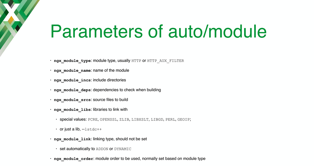 The 'auto/module' script for loading NGINX dynamic modules has several parameters for specifying the module type, its name, the include directories, dependencies, sources, and libraries, and other settings