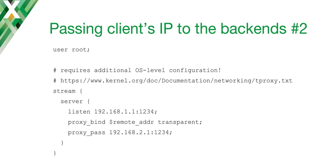 IP Transparency can be implemented on the NGINX TCP load balancer using the proxy_bind directive