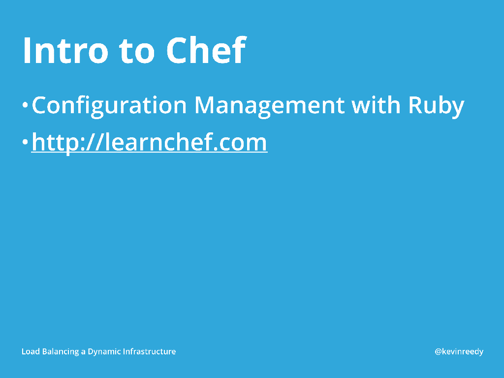 Chef allows for configuration management through Ruby [presentation by Kevin Reedy of Belly Card at nginx.conf 2014]