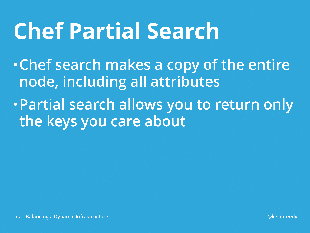 Chef partial search is a great way of searching through your services [presentation by Kevin Reedy of Belly Card at nginx.conf 2014]