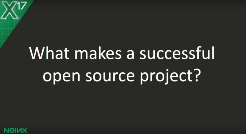 what makes a successful open source project touching some of the aspects we measure the success of the nginx project on a number of criteria on its